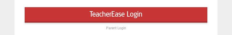 TeacherEase Login Parent Login