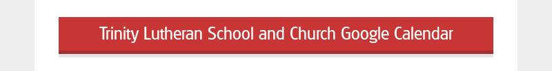 Trinity Lutheran School and Church Google Calendar