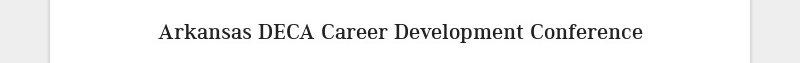 Arkansas DECA Career Development Conference