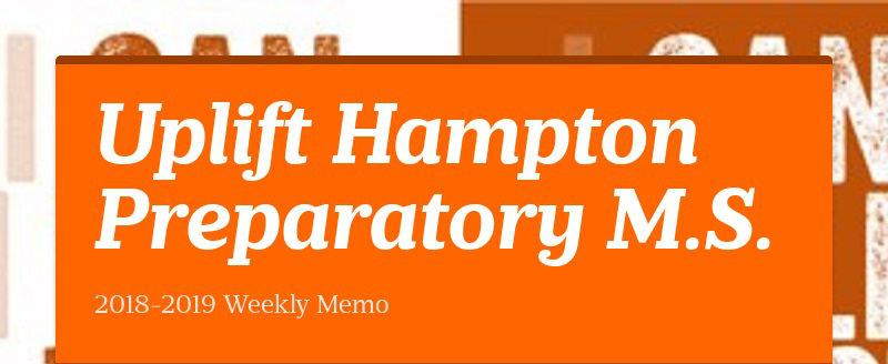 Uplift Hampton Preparatory M.S. 2018-2019 Weekly Memo