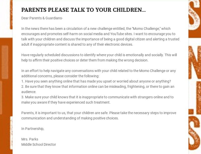 PARENTS PLEASE TALK TO YOUR CHILDREN... Dear Parents & Guardians- In the news there has been a...