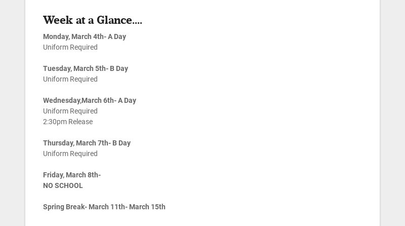 Week at a Glance.... Monday, March 4th- A Day Uniform Required Tuesday, March 5th- B Day...