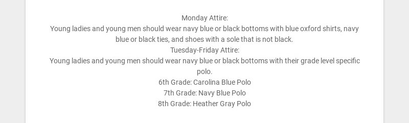 Monday Attire: Young ladies and young men should wear navy blue or black bottoms with blue oxford...