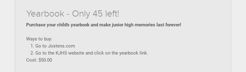 Yearbook - Only 45 left! Purchase your child's yearbook and make junior high memories last...
