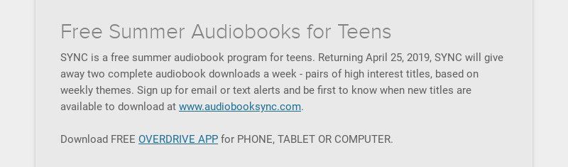 Free Summer Audiobooks for Teens SYNC is a free summer audiobook program for teens. Returning...