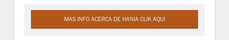 MAS INFO ACERCA DE HANIA CLIK AQUI