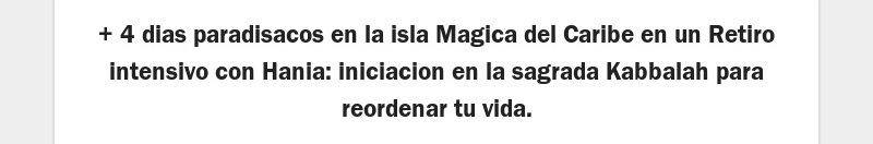 + 4 dias paradisacos en la isla Magica del Caribe en un Retiro intensivo con Hania: iniciacion en la...