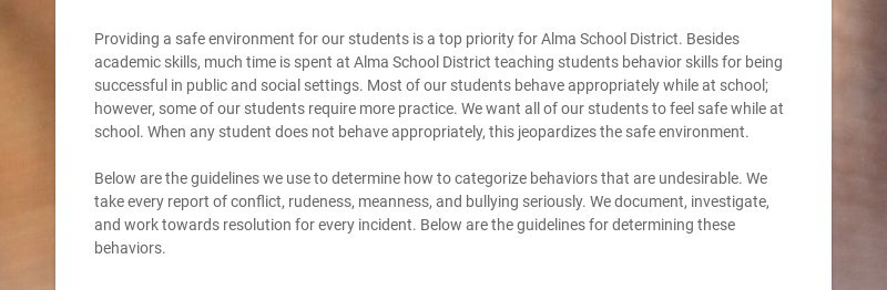 Providing a safe environment for our students is a top priority for Alma School District. Besides...