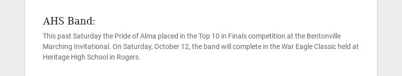 AHS Band: This past Saturday the Pride of Alma placed in the Top 10 in Finals competition at the...