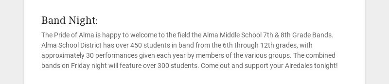 Band Night: The Pride of Alma is happy to welcome to the field the Alma Middle School 7th & 8th...