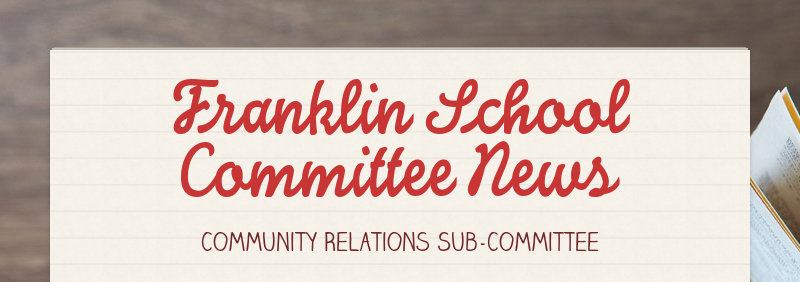 Franklin School Committee News  Community Relations Sub-Committee