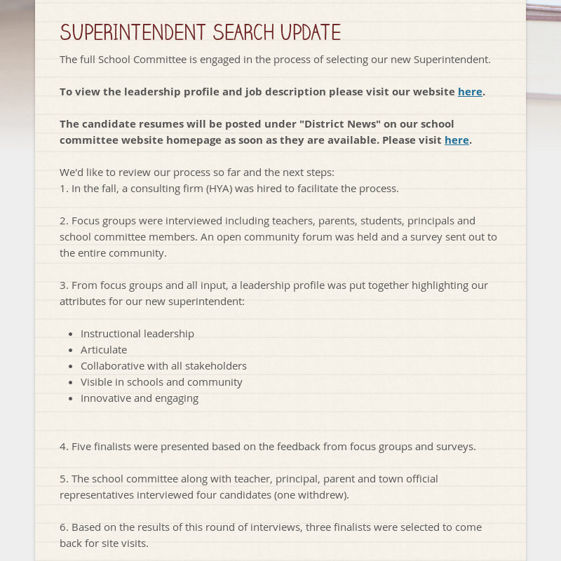 SUPERINTENDENT SEARCH UPDATE  The full School Committee is engaged in the process of selecting our...