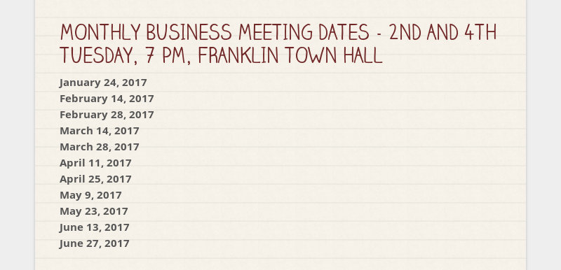 MONTHLY BUSINESS MEETING DATES - 2ND AND 4TH TUESDAY, 7 PM, FRANKLIN TOWN HALL  January 24, 2017...