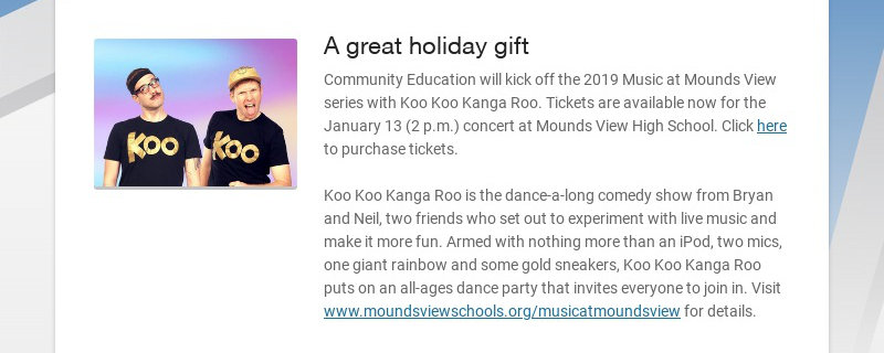 A great holiday gift Community Education will kick off the 2019 Music at Mounds View series with...