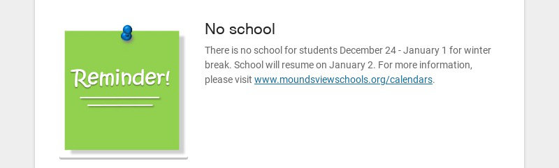 No school There is no school for students December 24 - January 1 for winter break. School will...