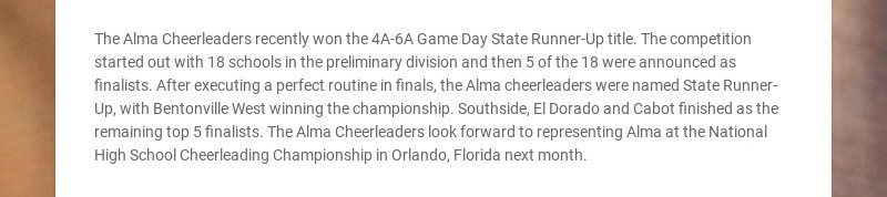 The Alma Cheerleaders recently won the 4A-6A Game Day State Runner-Up title. The competition...