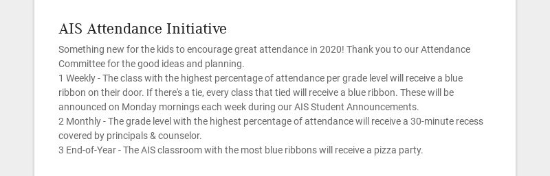 AIS Attendance Initiative Something new for the kids to encourage great attendance in 2020! Thank...