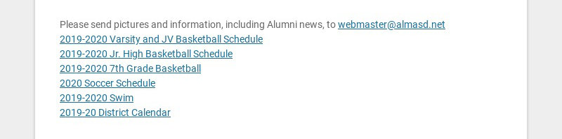 Please send pictures and information, including Alumni news, to webmaster@almasd.net 2019-2020...