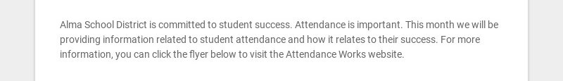 Alma School District is committed to student success. Attendance is important. This month we will...
