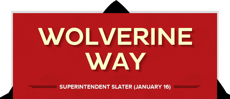 WOLVERINE WAY SUPERINTENDENT SLATER (JANUARY 16)