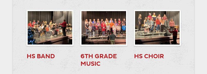 HS BAND 6TH GRADE MUSIC HS CHOIR