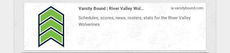Varsity Bound | River Valley Wolverines High School Athletics ia.varsitybound.com Schedules,...