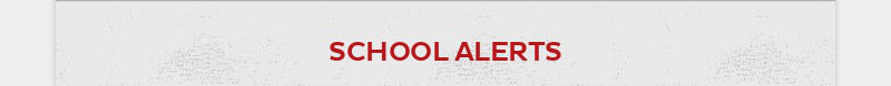 SCHOOL ALERTS