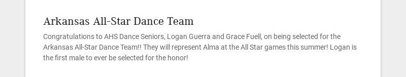 Arkansas All-Star Dance Team Congratulations to AHS Dance Seniors, Logan Guerra and Grace Fuell,...