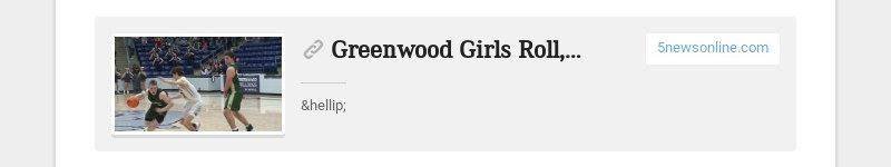 Greenwood Girls Roll, Alma Edges Bulldogs On Road 5newsonline.com …