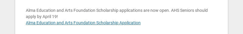 Alma Education and Arts Foundation Scholarship applications are now open. AHS Seniors should...