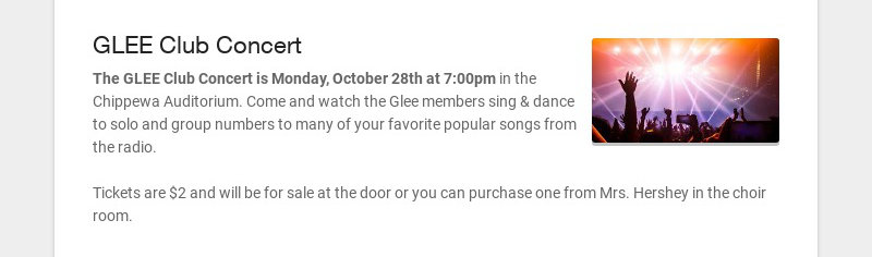 GLEE Club Concert The GLEE Club Concert is Monday, October 28th at 7:00pm in the Chippewa...