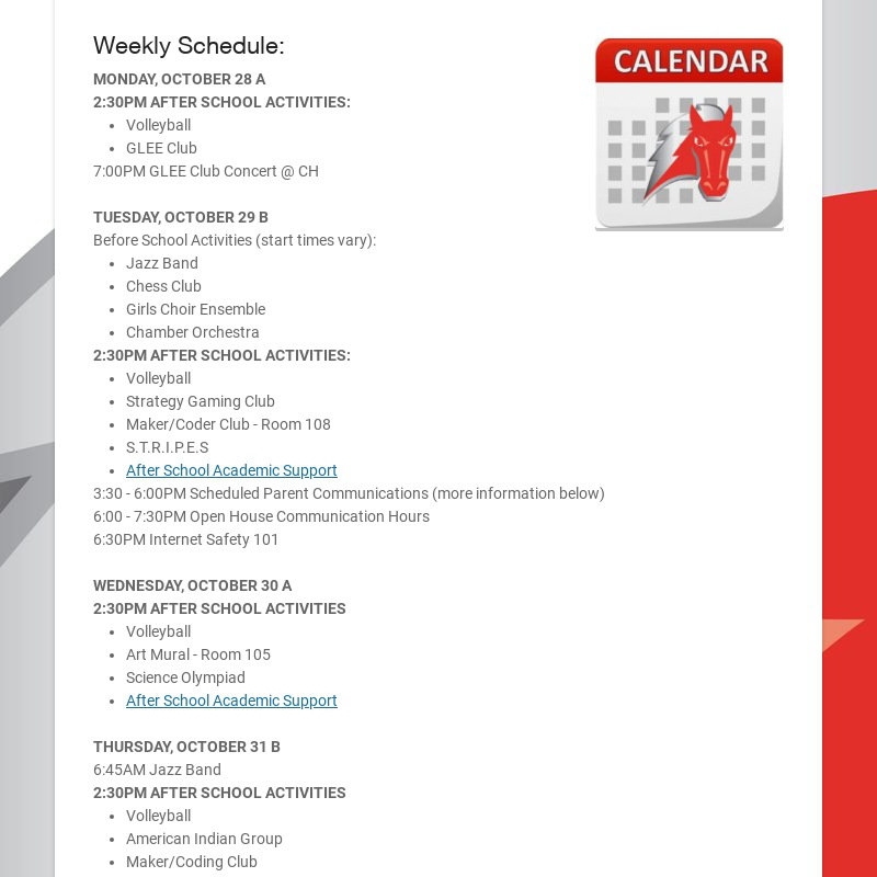 Weekly Schedule: MONDAY, OCTOBER 28 A 2:30PM AFTER SCHOOL ACTIVITIES: Volleyball GLEE Club 7:00PM...