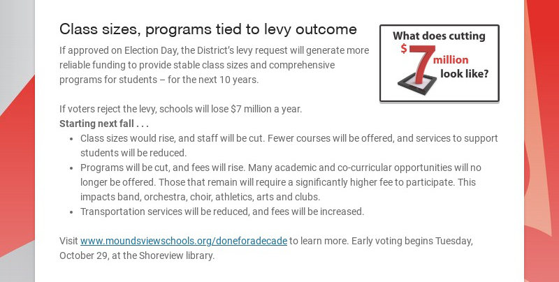 Class sizes, programs tied to levy outcome If approved on Election Day, the District's levy...