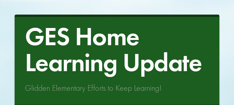 GES Home Learning Update Glidden Elementary Efforts to Keep Learning!