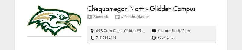 Chequamegon North - Glidden Campus Facebook @PrincipalHanson 64 S Grant Street, Glidden, WI 54527...