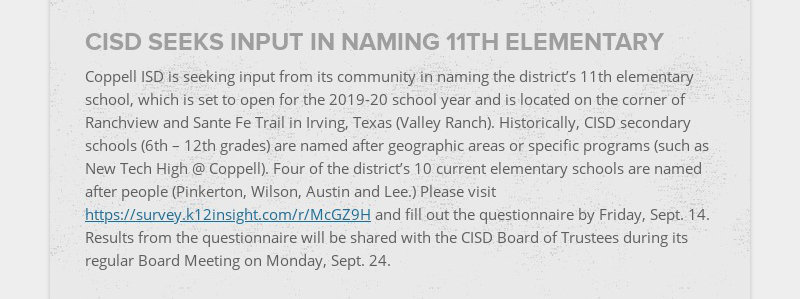 CISD SEEKS INPUT IN NAMING 11TH ELEMENTARY Coppell ISD is seeking input from its community in...
