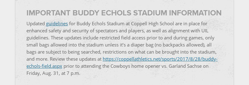 IMPORTANT BUDDY ECHOLS STADIUM INFORMATION Updated guidelines for Buddy Echols Stadium at Coppell...