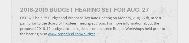 2018-2019 BUDGET HEARING SET FOR AUG. 27 CISD will hold its Budget and Proposed Tax Rate Hearing...