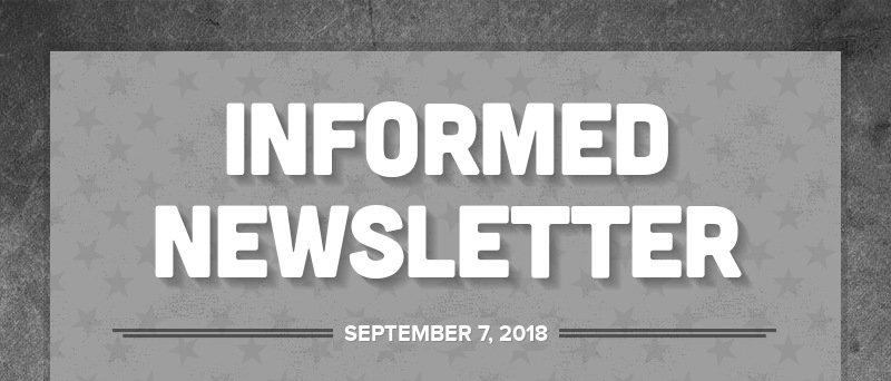 INFORMED NEWSLETTER SEPTEMBER 7, 2018