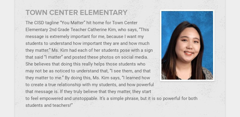 """TOWN CENTER ELEMENTARY The CISD tagline """"You Matter"""" hit home for Town Center Elementary 2nd..."""