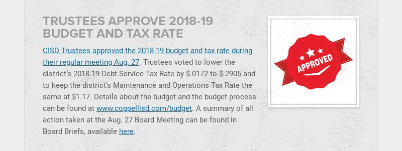 TRUSTEES APPROVE 2018-19 BUDGET AND TAX RATE CISD Trustees approved the 2018-19 budget and tax...