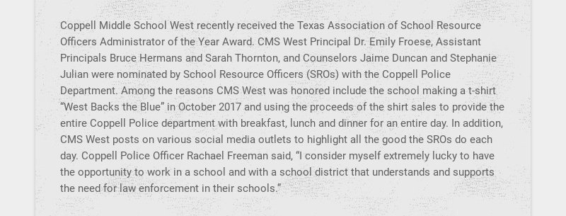Coppell Middle School West recently received the Texas Association of School Resource Officers...