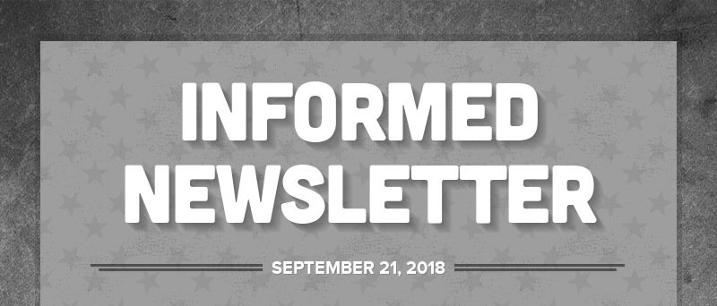 INFORMED NEWSLETTER SEPTEMBER 21, 2018