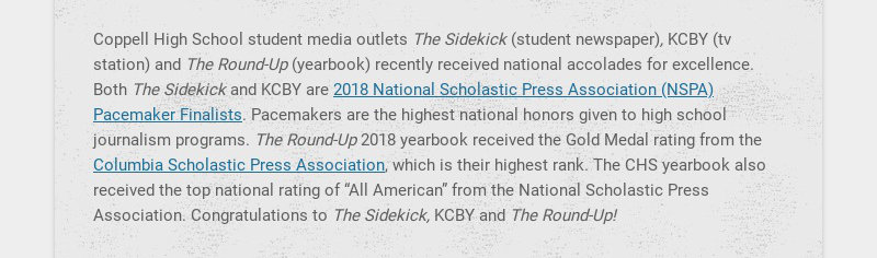 Coppell High School student media outlets The Sidekick (student newspaper), KCBY (tv station) and...