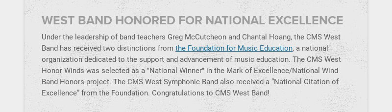 WEST BAND HONORED FOR NATIONAL EXCELLENCE Under the leadership of band teachers Greg McCutcheon...