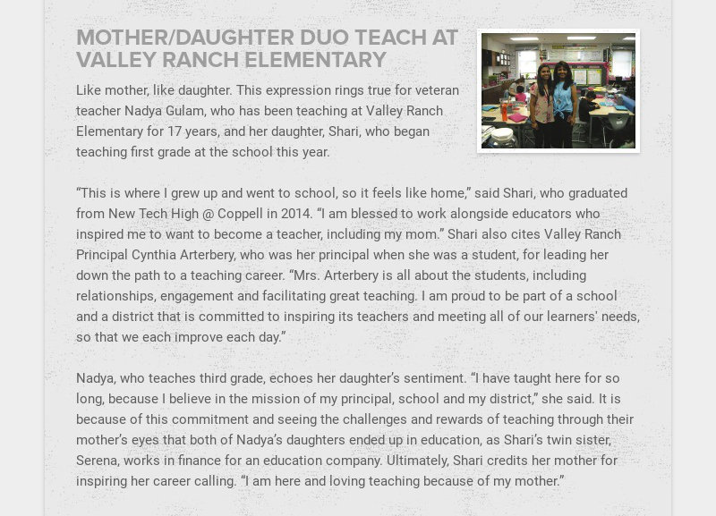 MOTHER/DAUGHTER DUO TEACH AT VALLEY RANCH ELEMENTARY Like mother, like daughter. This expression...