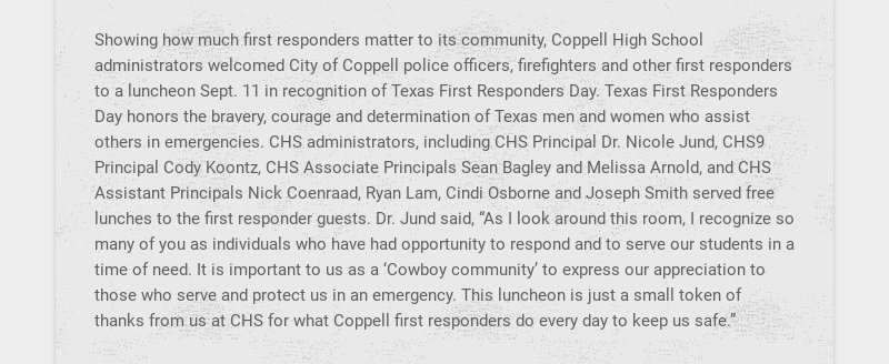 Showing how much first responders matter to its community, Coppell High School administrators...