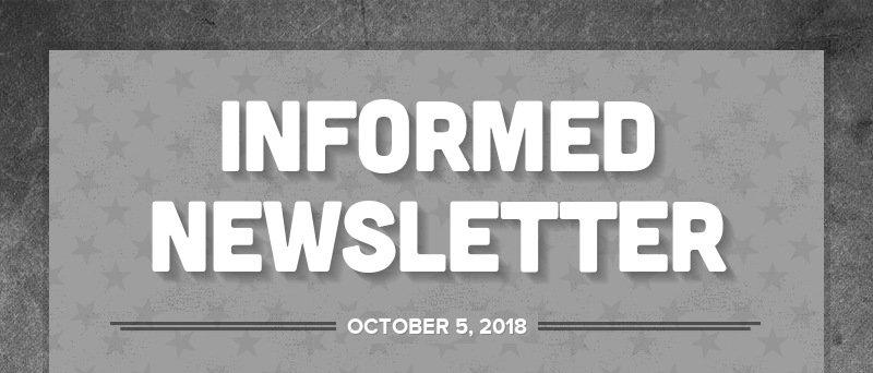 INFORMED NEWSLETTER OCTOBER 5, 2018