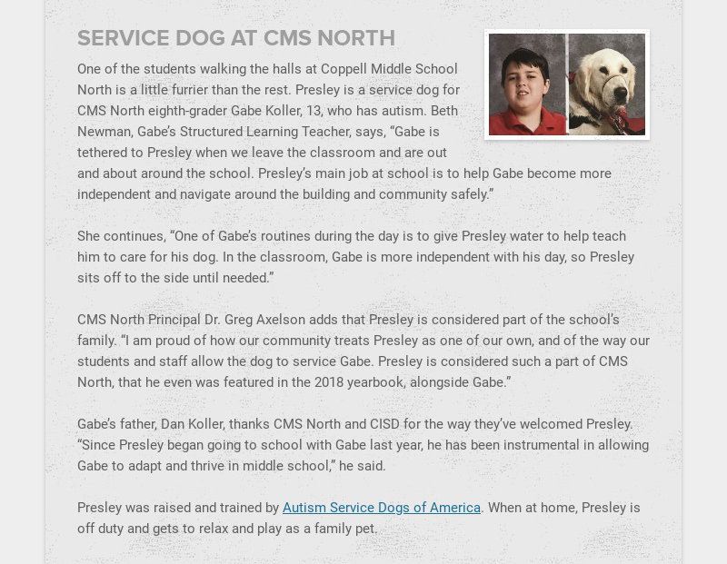 SERVICE DOG AT CMS NORTH One of the students walking the halls at Coppell Middle School North is...