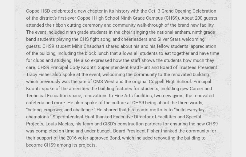 Coppell ISD celebrated a new chapter in its history with the Oct. 3 Grand Opening Celebration of...